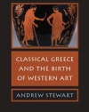 Classical Greece and the Birth of Western Art